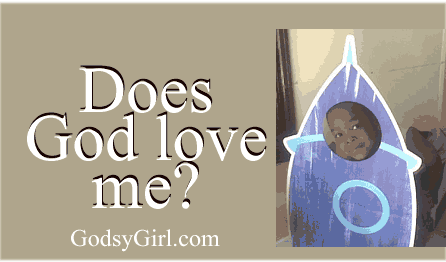 Does God love me?