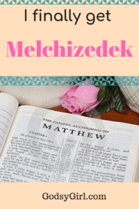 What Melchizedek has to do with you
