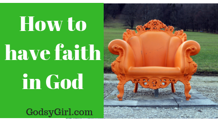 How to have faith in God
