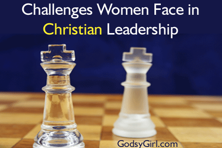 Challenges women in Christian Leadership face