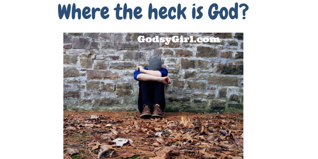 where is God when you need Him?