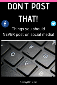 things you should never post on social media about yourself