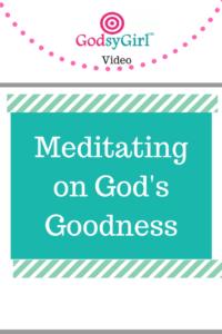 Meditation on God's Word and Goodness