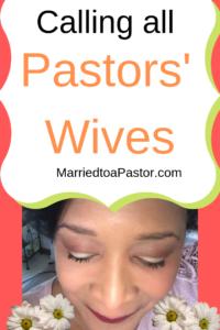 Calling all Pastors Wives