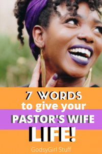 Encouraging words for a pastor's wife