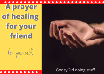 prayer for a friend in need of healing