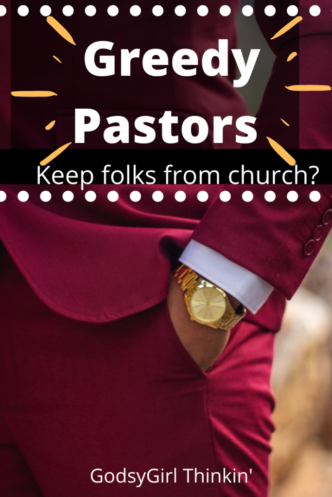 Don't let Greedy pastors be an excuse for not going to church.