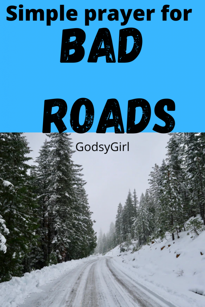 A Christian prayer for driving on bad roads.