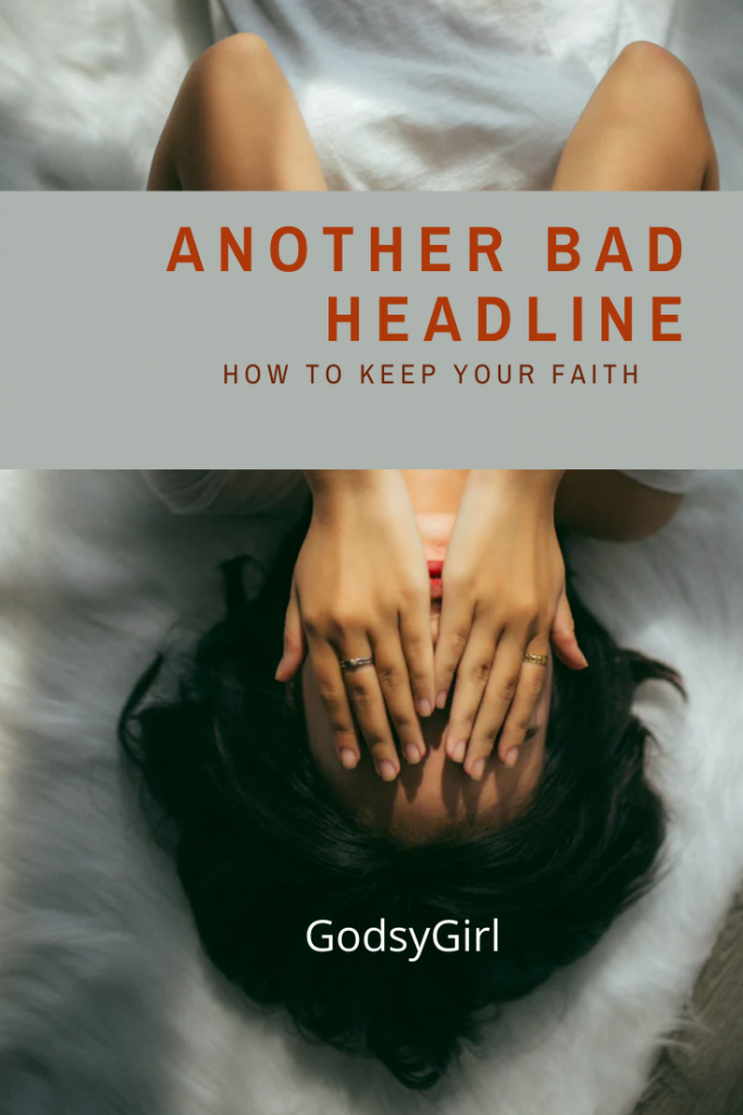 How to keep your faith when bad headlines happen